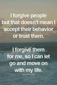 Truth. Forgive. Let it go. Take the lesson with you.
