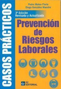 Casos prácticos de prevención de riesgos laborales / Pedro Mateo Floría, Diego González Maestre. - Madrid : Fundación Confemetal, D.L. 2014. - 3a. ed.