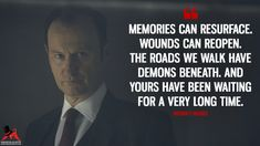 Mycroft Holmes: Memories can resurface. Wounds can reopen. The roads we walk have demons beneath. And yours have been waiting for a very long time. #MycroftHolmes #Sherlock #Memories