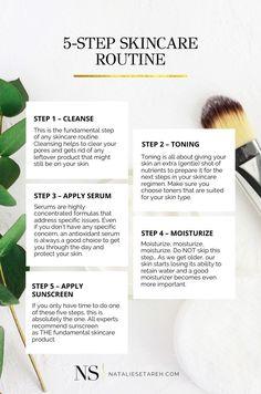 Skincare for Beginners: 5 Steps to Build Your Routine - Natalie Setareh Best Makeup Tips, Makeup Hacks, Makeup Ideas, Basic Skin Care Routine, Skin Routine, Makeup Routine, Skincare Routine, How To Wear Makeup, Antioxidant Serum