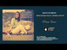 "CD Completo da Eliene Nunes  - MPB, Bossa nova cristã ""Amado da Minha Alma"""
