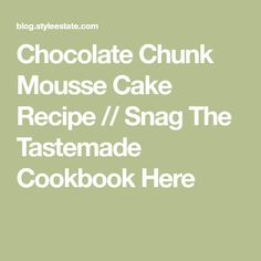 Chocolate Chunk Mousse Cake Recipe // Snag The Tastemade Cookbook Here Mousse Cake, Cake Recipes, Cheesecake, Menu, Chocolate, Kitchens, Kuchen, Menu Board Design, Easy Cake Recipes