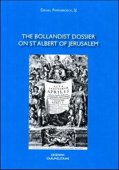 The commentaries on the Saints (Acta Sanctorum) by Jean Bolland SJ and his fellow 'Bollandists' played a significant role in the development of critical hagiography during the seventeenth century. Because of the impact of its formal challenge to the claim by the Carmelites to have an unbroken succession linking them to their alleged founder, the