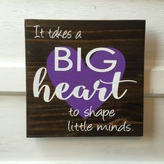 It takes a big heart to shape little minds, wood sign, wooden sign, farmhouse sign, home decor, rustic sign, wall hanging, teacher sign
