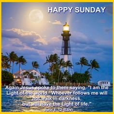 Happy Sunday Images, Happy Sunday Quotes, Light Of The World, Light Of Life, Anniversary Quotes, Praise God, New Day, Blessings, Blessed