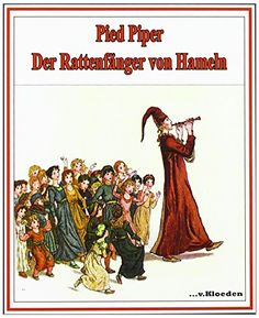 Pied Piper: Der Rattenfänger von Hameln von Robert Browning http://www.amazon.de/dp/3920564707/ref=cm_sw_r_pi_dp_73WIub1RM32PJ