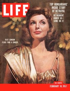 Life Magazine February 18 1957 Julie London Films find a singer Top Hungarians Life Magazine, History Magazine, Julie London, Magazine Advert, Movie Magazine, Bobby Troup, Diana Krall, Life Cover, London Films