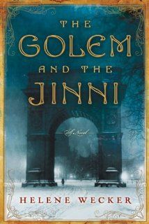 The Golem and the Jinni: A Novel [Hardcover] Helene Wecker (Author) ON SALE NOW ONLY: $15.98  find more items like this at http://www.ddsgiftshop.com/books