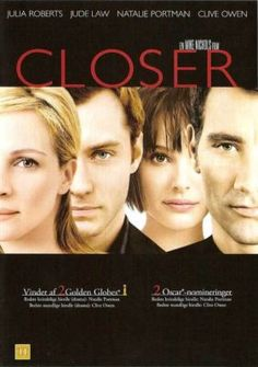 Closer - GREAT movie. But kind of devastating...  but Love it Julia Roberts Movie Posters
