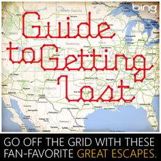 Thanks to all your submissions, we've created the definitive guide to wandering off the grid. See an official Bing map to plot your next great adventure. http://binged.it/MWroVX
