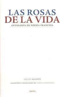 Las rosas de la vida. Antología de la poesía francesa. Disponible en: http://xlpv.cult.gva.es/cginet-bin/abnetop?SUBC=BORI/ORI&TITN=1460235