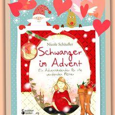 """So schön schwanger - so schön """"Schwanger im Advent""""! Der liebevoll und farbenfroh illustrierte Buch-Adventskalender für alle werdenden Mütter ist ab sofort im Buchhandel erhältlich und unter www.editionriedenburg.at #adventskalender #schwangerschaft #schwanger #advent #weihnachten #geschenk #geschenkbuch #schwangere #weihnachtslieder #weihnachtsrezepte #nicoleschäufler #editionriedenburg"""