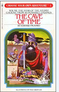 Loved these books!  Choose Your Own Adventure: The Cave of Time