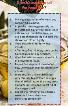 Olive oil can be used to deal with head lice