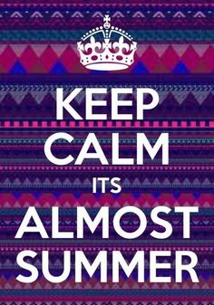 Keep Calm Quotes for Girls | Beach Quotes / Keep Calm it's almost summer!