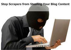 How to Stop Scrapers from Stealing Your Blog Content - by Between Naps on the Porch