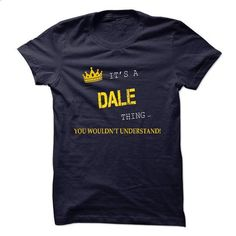 Its DALE - #hoodie womens #sweatshirt jacket. PURCHASE NOW => https://www.sunfrog.com/Names/Its-DALE-8024111-Guys.html?68278