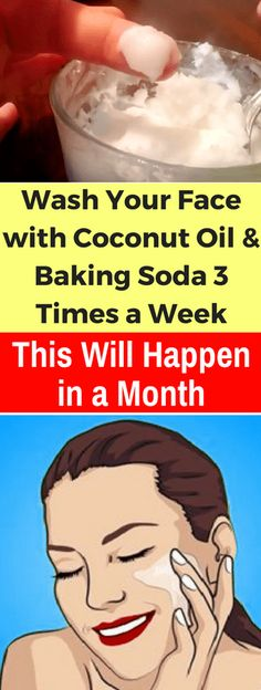 Wash Your Face with Coconut Oil and Baking Soda 3 Times a Week, and This Will Happen in a Month - seeking habit