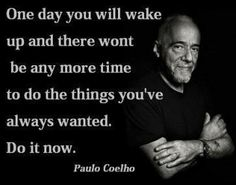 Very true, Do It Now!