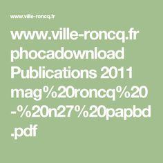 www.ville-roncq.fr phocadownload Publications 2011 mag%20roncq%20-%20n27%20papbd.pdf