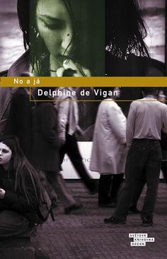 No a já - Delphine de Vigan | Ohana's world of pure imagination