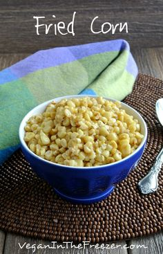 Fried Corn is a simple and special way to serve this great vegetable