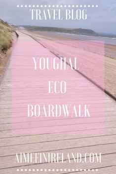 Youghal Eco Boardwalk in County Cork, Ireland. Making the beach accessible to all.  #visitireland #accessibleireand #emeraldisle #travelireland