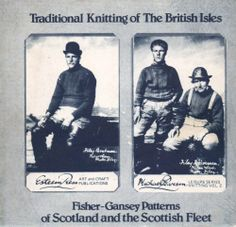 Traditional Knitting Patterns of the British Isles: Fisher Gansey Patterns of Scotland and the Scottish Fleet v. 2 by Michael R.R. Pearson,http://www.amazon.com/dp/0906658055/ref=cm_sw_r_pi_dp_To42sb040C0H966G