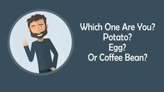 """This inspirational story is known as """"potatoes eggs and coffee beans story"""" Once upon a time a daughter complained to her father that her life was miserable . Best Motivational Videos, Inspirational Short Stories, Morning Announcements, Short Stories For Kids, Coffee Beans, Coffee Coffee, More Than Words, Bedtime Stories, Spiritual Growth"""