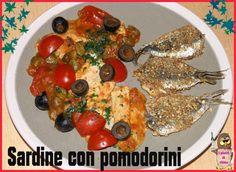 Salve, le sardine con pomodorini, sono poco considerate perchè fanno parte del pesce azzurro, invece sono ricche di omega tre, ma cosi poco usate