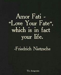 """Love You Fate"", which is in fact your life. - Friedrich Nietzsche my next Tattoo--- Amor Fati. Friedrich Nietzsche, Nietzsche Frases, Frederick Nietzsche Quotes, Great Quotes, Quotes To Live By, Inspirational Quotes, Latin Love Quotes, Change Quotes, Motivational Quotes"