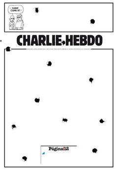 Pagina 12: Die argentinische Tageszeitung setzt dagegen auf weiß und ein paar Einschusslöcher. Georges Wolinski, Newspaper Cover, Charlie Hebdo, Freedom Quotes, Poster Ads, Journal, Satire, Images, Argentina