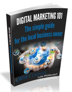 4/9/15 - FREE EBOOK - Digital Marketing: 101 The Simple Guide for the Local Business Owner