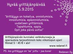 Hyvää yrittäjänpäivää! 6.9.2015 iltaan saakka tarjouksia!
