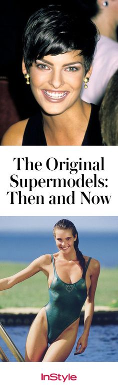 The Original Supermodels: Then and Now | InStyle.com Click to see some of fashion's most iconic faces, then and now.