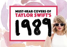 """89 Must-Hear Covers Of Taylor Swift's """"1989"""" Album"""