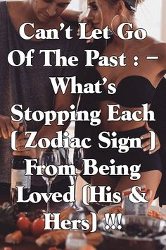 Can't Let Go Of The Past : – What's Stopping Each ( Zodiac Sign ) From Being Loved (His & Hers) ! by Felicity Peters Perfect Relationship, Serious Relationship, Relationship Issues, Leo Facts, Pisces Facts, Figured You Out, Relationship Compatibility, Past Relationships, Finding True Love