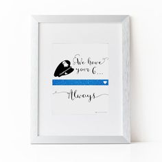 Police Officer Gifts | We Have Your Six Printable Art | Police Officer Wedding | Police Officer Wife | Instant Download | Police Baby #commissionlink