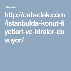 http://cabadak.com/istanbulda-konut-fiyatlari-ve-kiralar-dusuyor/