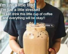 """I'm a little tired & holiday stressed. I think I'll drink this """"little"""" cup of coffee & everything will be ok. I'm a little tired & holiday stressed. I think I'll drink this """"little"""" cup of coffee & everything will be ok. Coffee Town, Coffee Is Life, I Love Coffee, Coffee Break, Fresh Coffee, Coffee Quotes, Coffee Humor, Coffee Tamper, Coffee Infographic"""