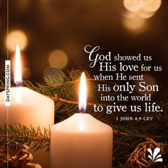 1 John 4:9 (NKJV) ~~ In this the love of God was manifested toward us, that God has sent His only begotten Son into the world, that we might live through Him. ~~ eCard Studio | DaySpring