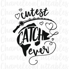 cutes catch ever, svg, fishing, fish, outdoors, girl, girls, toddler, body suit, jumpsuit, onsie, rod, vector, cut, file, decal, clipart