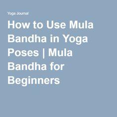How to Use Mula Bandha in Yoga Poses | Mula Bandha for Beginners
