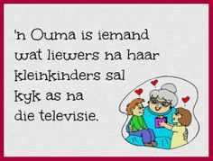 'n Ouma is iemand wat liewers na haar kleinkinders sal kyk as na die televisie Merry Christmas Message, Christmas Messages, Cute Quotes, Funny Quotes, Teddy Beer, Afrikaanse Quotes, Grandma Quotes, Workout Humor, Positive Thoughts
