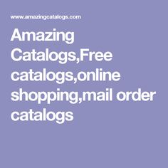 Amazing Catalogs,Free catalogs,online shopping,mail order catalogs