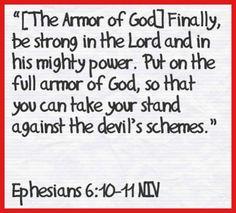 Ephesians 6:10-11 NIV
