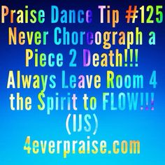 Praise Dance Tip #125 http://4everpraise.com #dance #dancetip #praisedance #praisedancetip