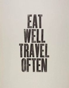 10 best travel quotes....have one or two printed on canvas for kitchen or dining room.