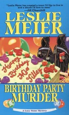 Birthday Party Murder (9th book in the Lucy Stone Series) by Leslie Meier    I hve read almost all ofher Lucy Stone series...LOVE IT!!