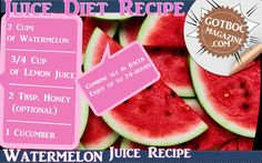 Watermelon Juice Diet:  Lose up to 7 pounds by following this diet for a week.